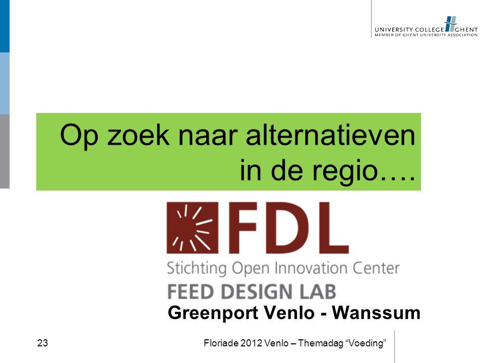 """Op zoek naar alternatieven in de regio…. Floriade 2012 Venlo – Themadag """"Voeding""""23 Greenport Venlo - Wanssum"""