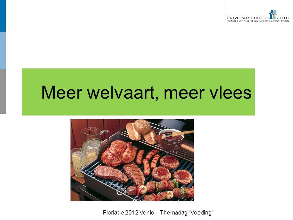 """Meer welvaart, meer vlees Floriade 2012 Venlo – Themadag """"Voeding"""""""