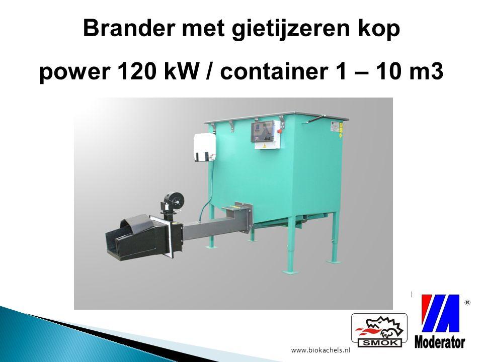 www.biokachels.nl Brander met gietijzeren kop power 120 kW / container 1 – 10 m3