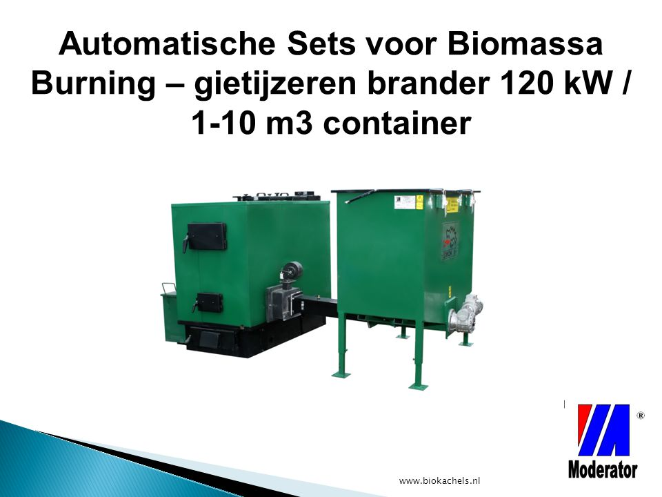 www.biokachels.nl Automatische Sets voor Biomassa Burning – gietijzeren brander 120 kW / 1-10 m3 container