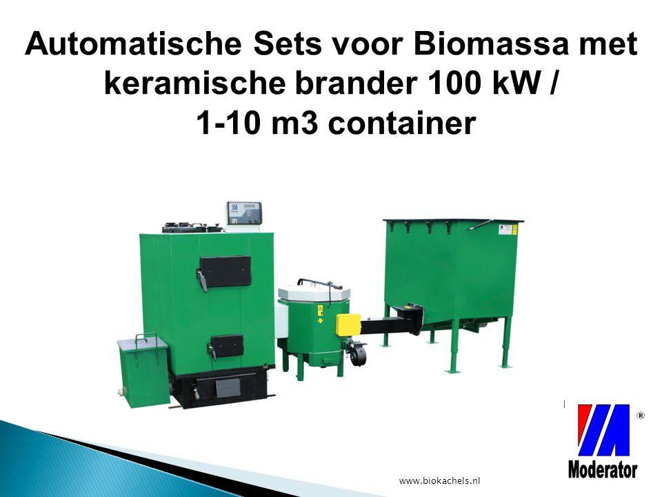 www.biokachels.nl Automatische Sets voor Biomassa met keramische brander 100 kW / 1-10 m3 container