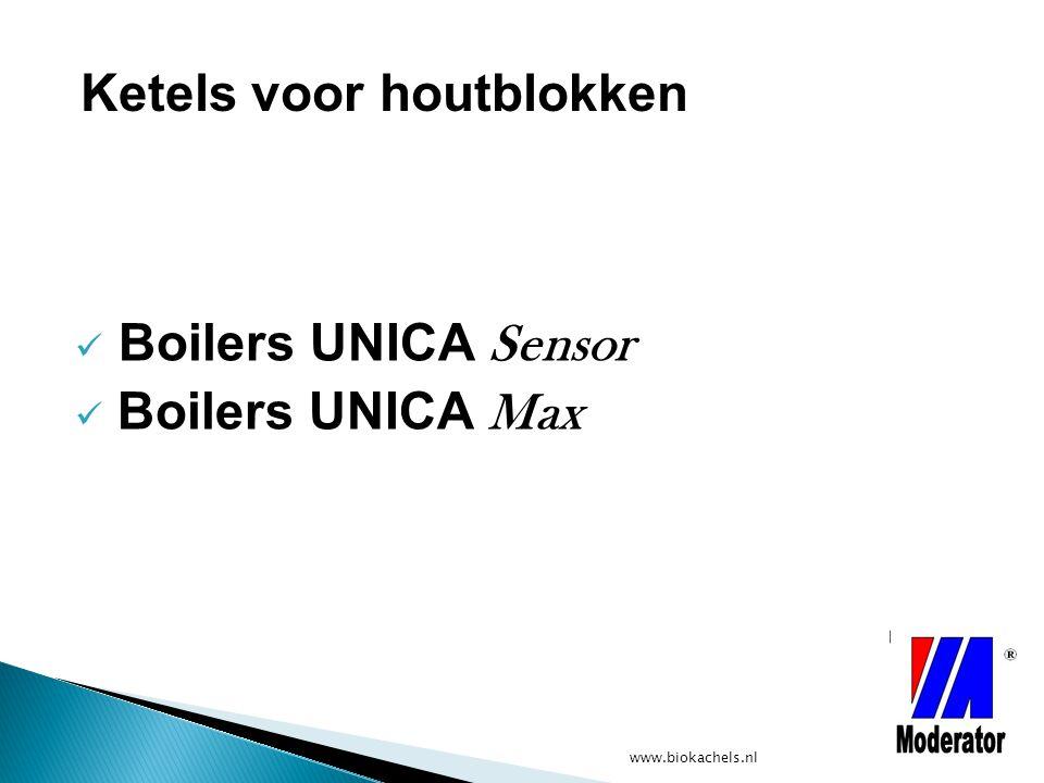 www.biokachels.nl Boilers UNICA Sensor Boilers UNICA Max Ketels voor houtblokken