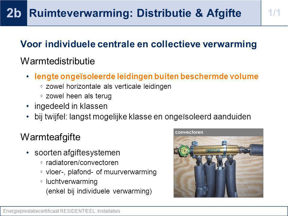 Energieprestatiecertificaat RESIDENTIEEL: Installaties Ruimteverwarming: Distributie & Afgifte Voor individuele centrale en collectieve verwarming War