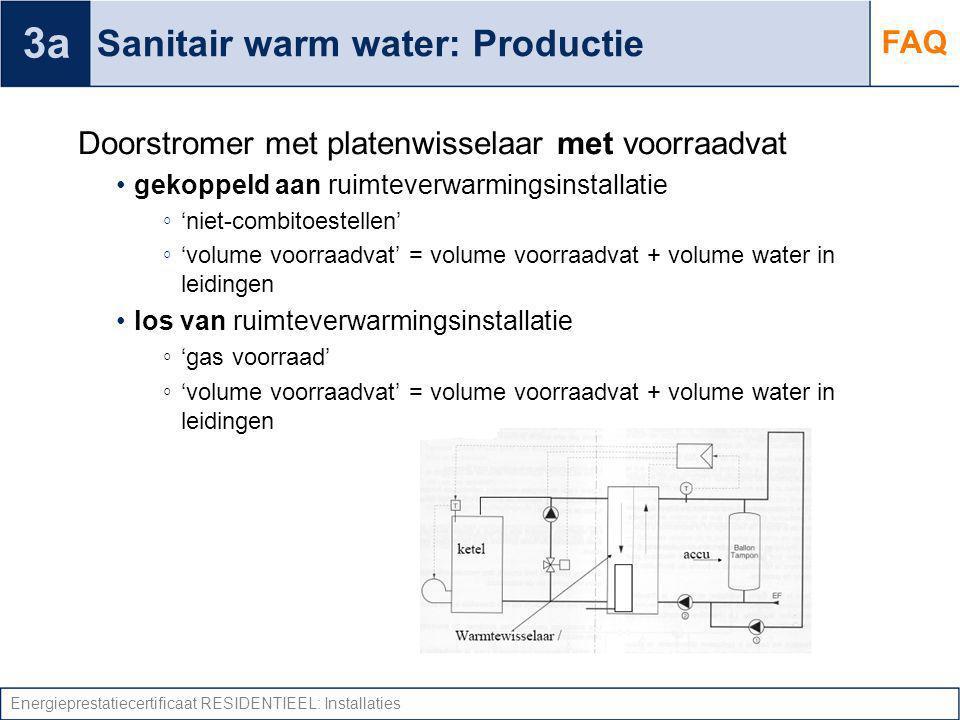 Energieprestatiecertificaat RESIDENTIEEL: Installaties Sanitair warm water: Productie Doorstromer met platenwisselaar met voorraadvat gekoppeld aan ru