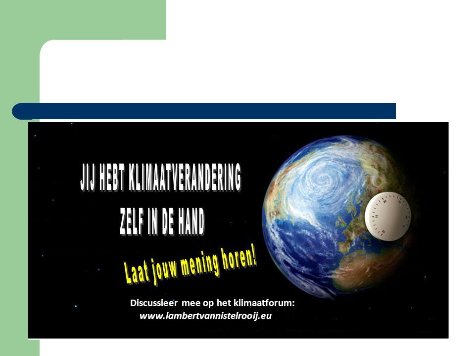 Discussieer mee op het klimaatforum: www.lambertvannistelrooij.eu