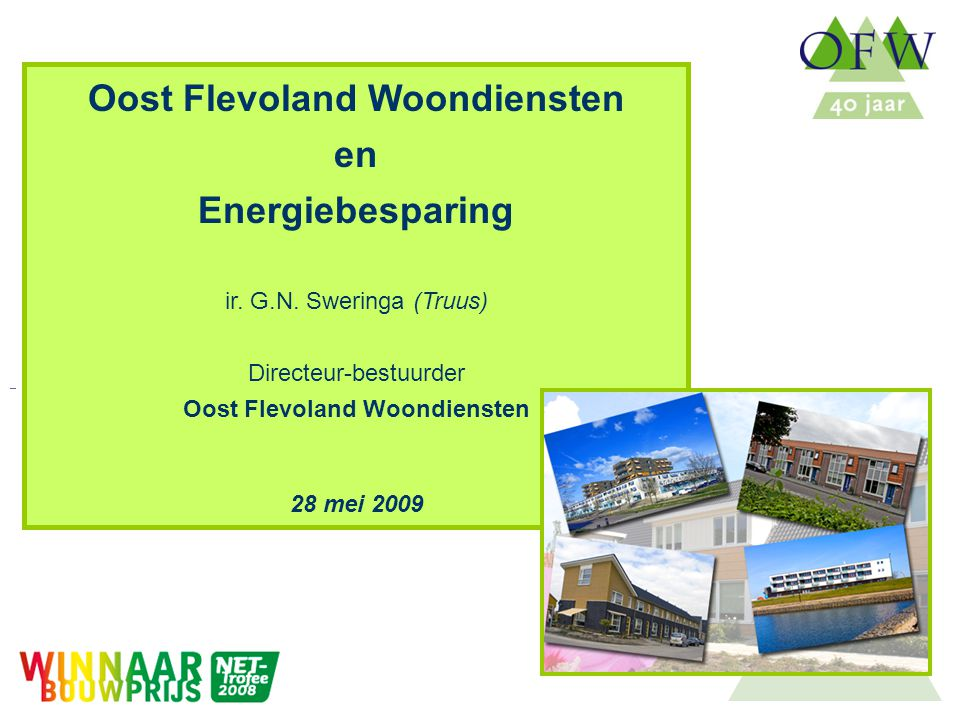 Oost Flevoland Woondiensten Stichting Oost Flevoland Woondiensten Actieve, middelgrote woningcorporatie in de CO 2 -neutrale gemeente Dronten (Flevoland) 4.600 woningen, garages e.d.