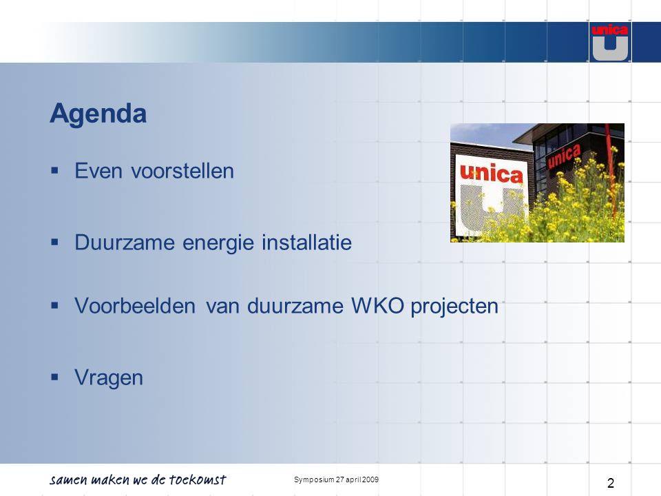 Symposium 27 april 2009 2 Agenda  Even voorstellen  Duurzame energie installatie  Voorbeelden van duurzame WKO projecten  Vragen
