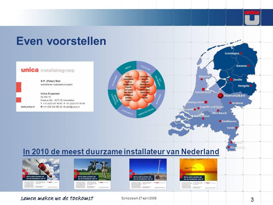 Symposium 27 april 2009 14 Inzet van duurzame energiebronnen (warmte) Warmtepomp Piekketel uren/jr Vermogen [kW] Duurzaam (ca.