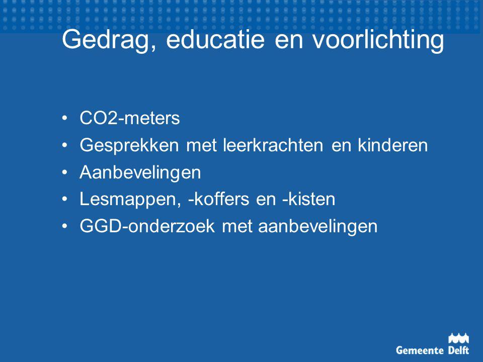 Gedrag, educatie en voorlichting CO2-meters Gesprekken met leerkrachten en kinderen Aanbevelingen Lesmappen, -koffers en -kisten GGD-onderzoek met aanbevelingen
