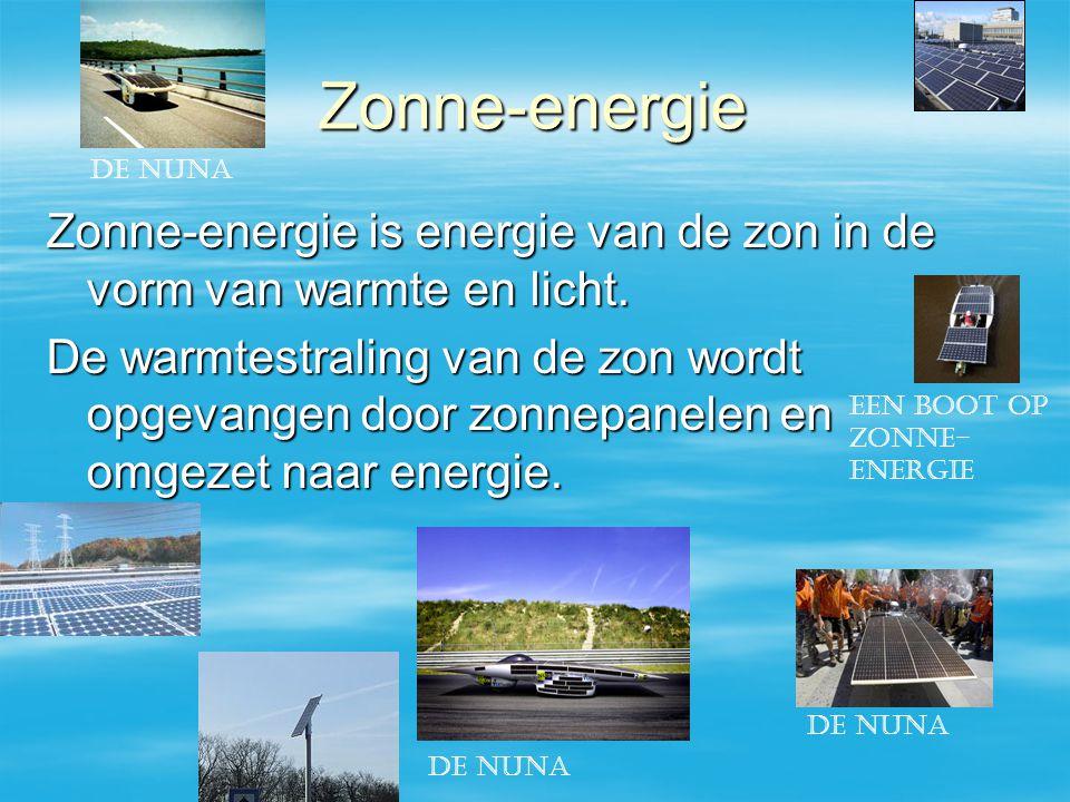 Zonne-energie Zonne-energie is energie van de zon in de vorm van warmte en licht.