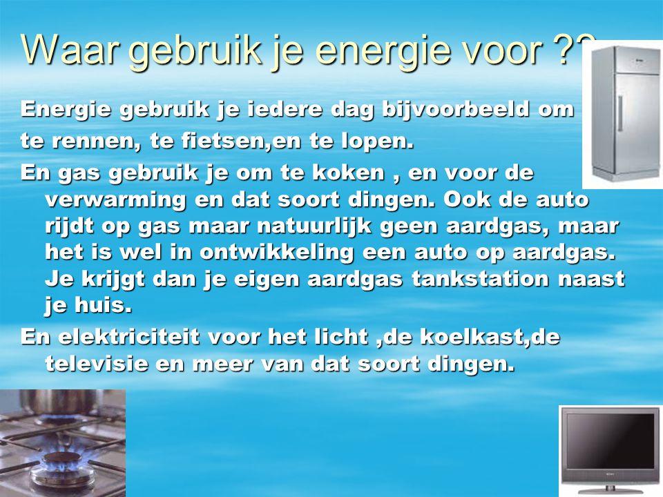 Waar gebruik je energie voor ?.