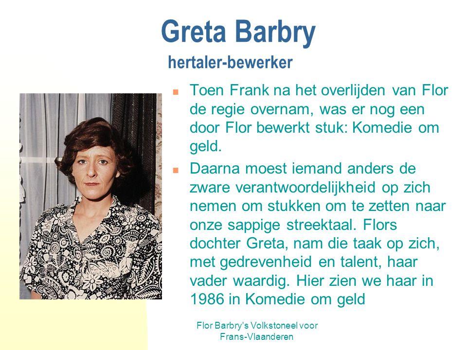 Flor Barbry's Volkstoneel voor Frans-Vlaanderen Frank Verdru regisseur-acteur Later speelde Frank nog mee in Volk in de Winkel (1988-1989) en in De Mi