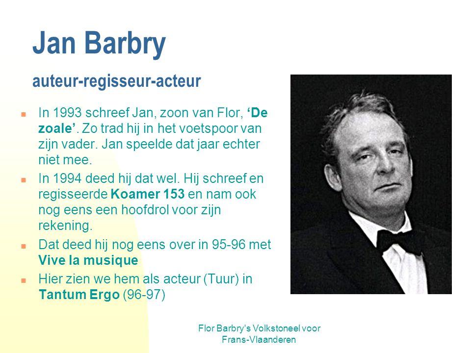 Flor Barbry's Volkstoneel voor Frans-Vlaanderen Roland Delannoy acteur Als acteur debuteerde hij in 1976 als boer Vereecke in de herneming van Mensche