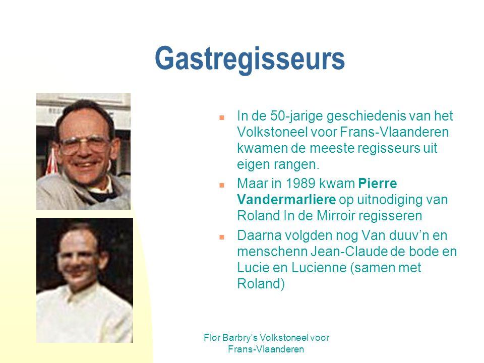 Flor Barbry's Volkstoneel voor Frans-Vlaanderen Jan Barbry auteur-regisseur-acteur Net als zijn vader schreef Jan zijn stukken in de streektaal. Als j