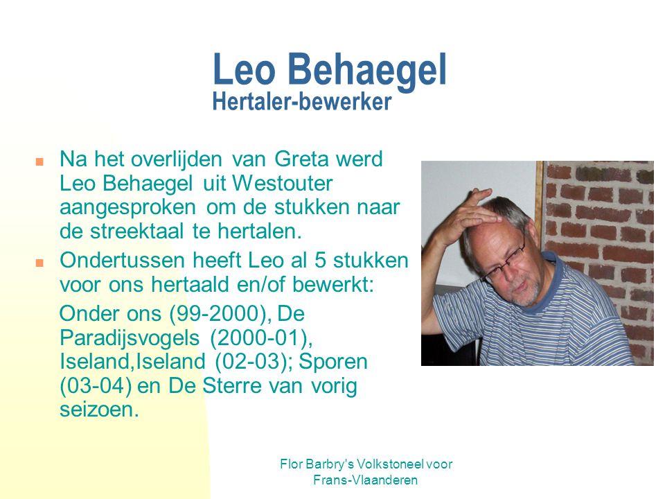 Flor Barbry's Volkstoneel voor Frans-Vlaanderen Gastregisseurs En in 1998 werd Jan Vanhoutte uit Brielen door Greta aangezocht om Frontiereland te reg
