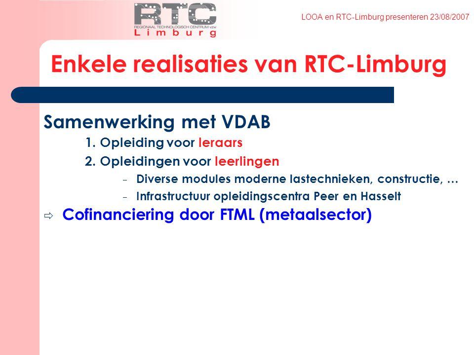 LOOA en RTC-Limburg presenteren 23/08/2007 Enkele realisaties van RTC-Limburg Samenwerking met VDAB 1.