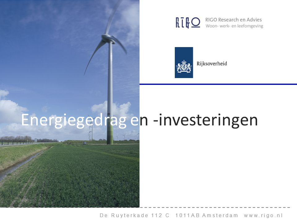 De Ruyterkade 112 C 1011AB Amsterdam www.rigo.nl Energiegedrag en -investeringen