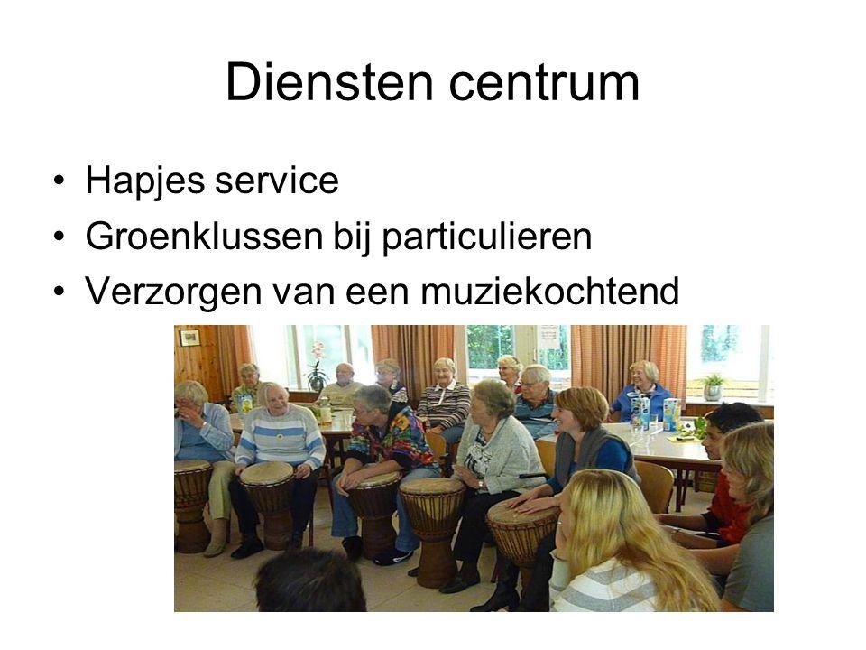 Diensten centrum Hapjes service Groenklussen bij particulieren Verzorgen van een muziekochtend