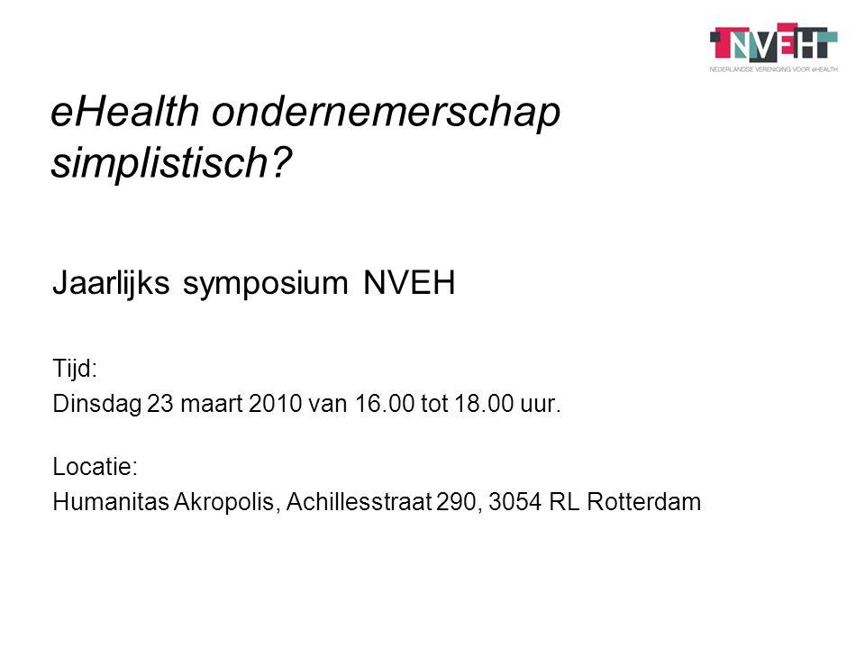 Jaarlijks symposium NVEH Tijd: Dinsdag 23 maart 2010 van 16.00 tot 18.00 uur.