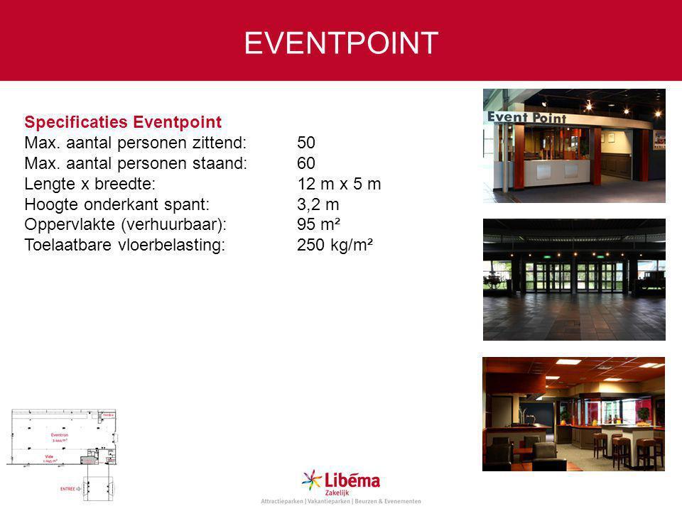 Specificaties Eventpoint Max.aantal personen zittend:50 Max.