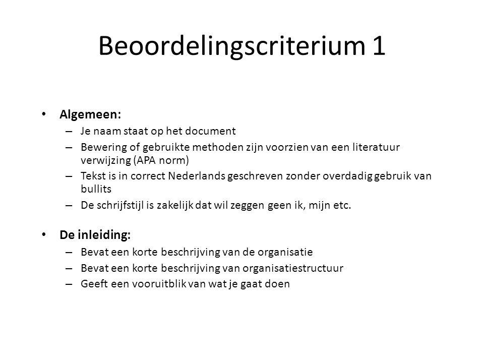 Beoordelingscriterium 1 Algemeen: – Je naam staat op het document – Bewering of gebruikte methoden zijn voorzien van een literatuur verwijzing (APA no