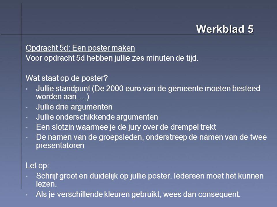 Werkblad 5 Opdracht 5d: Een poster maken Voor opdracht 5d hebben jullie zes minuten de tijd.