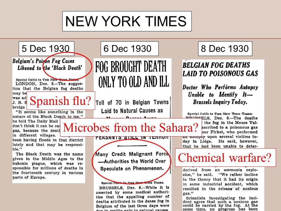 NEW YORK TIMES 5 Dec 19306 Dec 19308 Dec 1930 Spanish flu? Microbes from the Sahara? Chemical warfare?