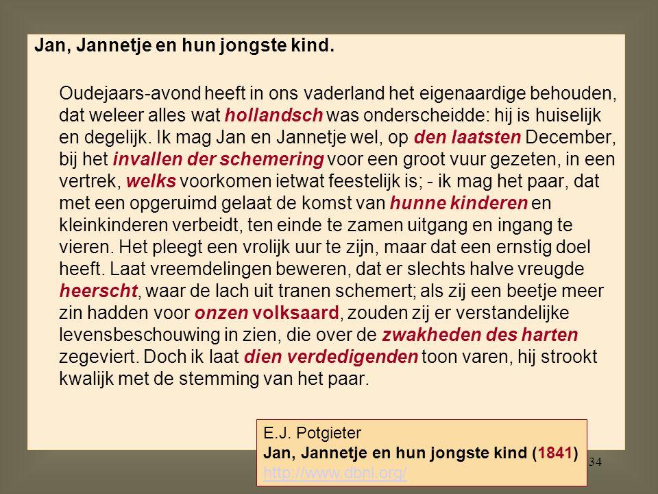 34 Jan, Jannetje en hun jongste kind. Oudejaars-avond heeft in ons vaderland het eigenaardige behouden, dat weleer alles wat hollandsch was onderschei