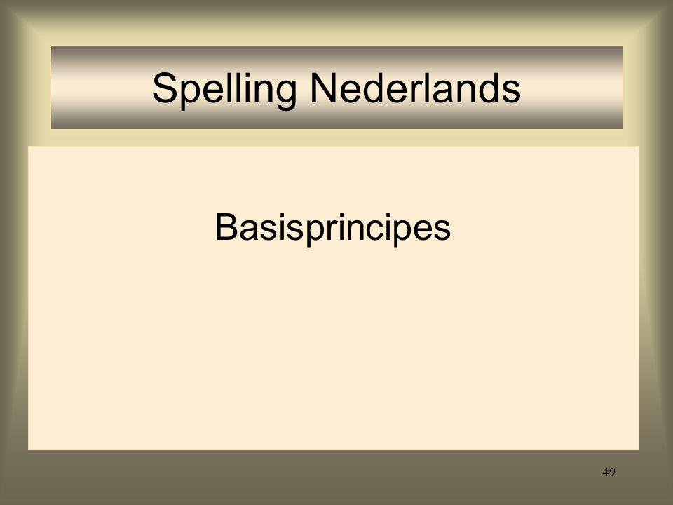 49 Spelling Nederlands Basisprincipes