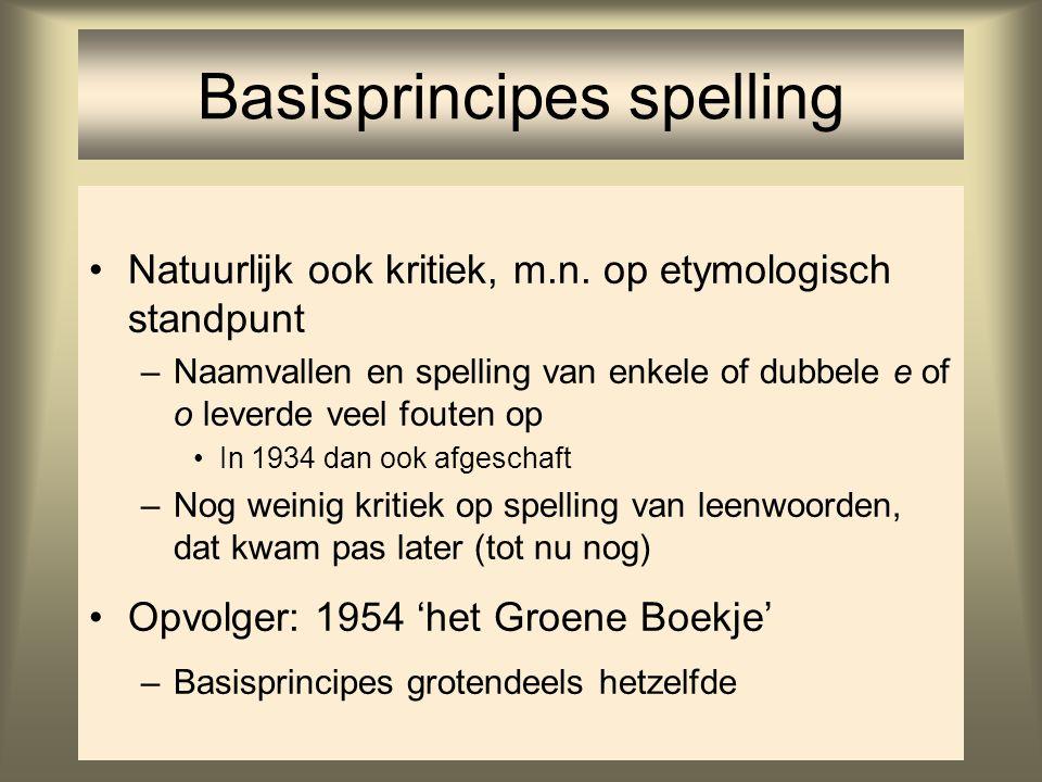 60 Natuurlijk ook kritiek, m.n. op etymologisch standpunt –Naamvallen en spelling van enkele of dubbele e of o leverde veel fouten op In 1934 dan ook