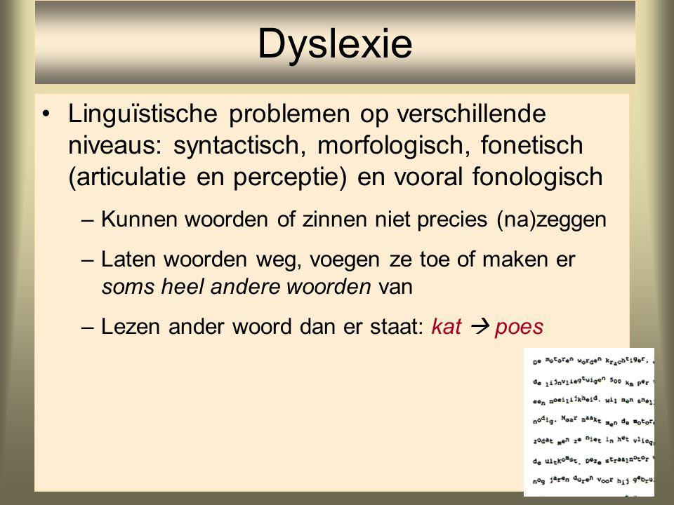 80 Linguïstische problemen op verschillende niveaus: syntactisch, morfologisch, fonetisch (articulatie en perceptie) en vooral fonologisch –Kunnen woo