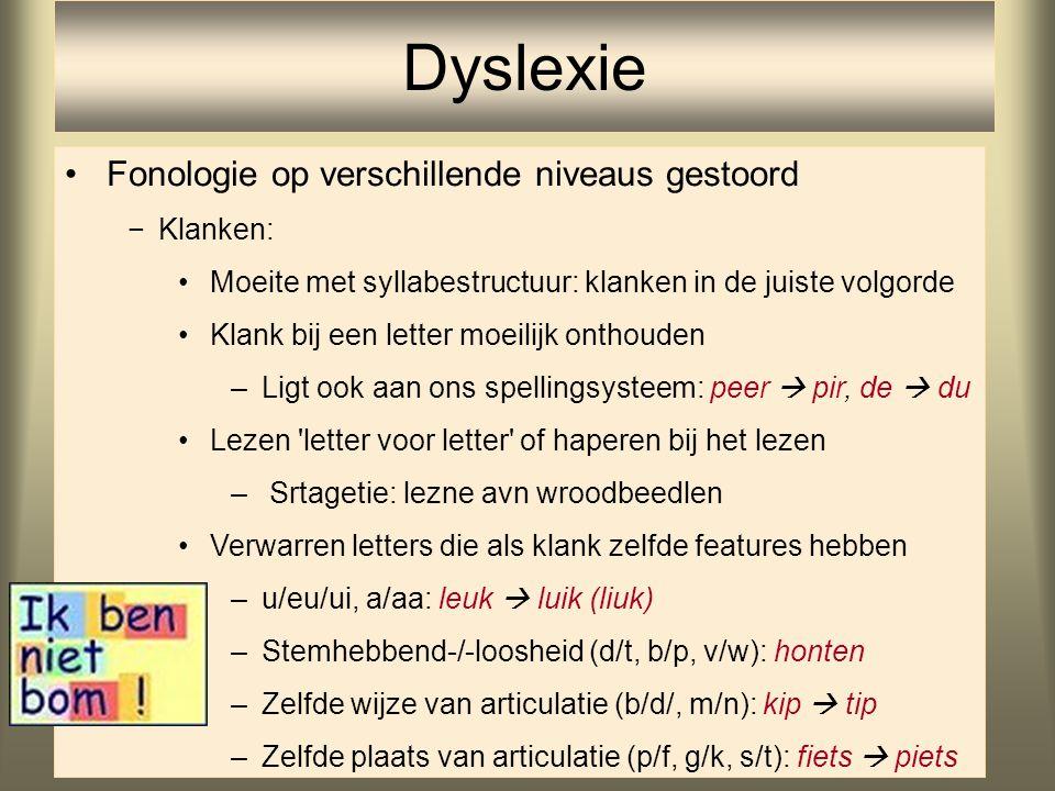 81 Fonologie op verschillende niveaus gestoord −Klanken: Moeite met syllabestructuur: klanken in de juiste volgorde Klank bij een letter moeilijk onth