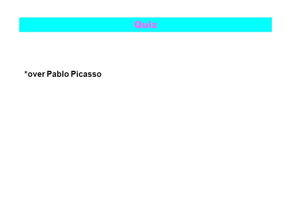 Quiz *over Pablo Picasso
