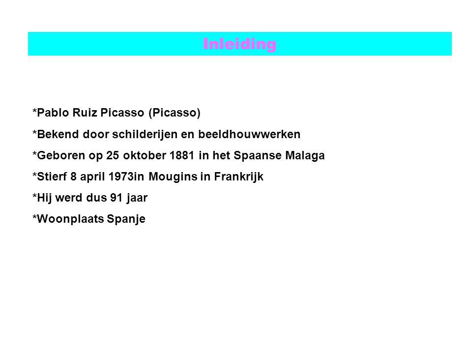 Inleiding *Pablo Ruiz Picasso (Picasso) *Bekend door schilderijen en beeldhouwwerken *Geboren op 25 oktober 1881 in het Spaanse Malaga *Stierf 8 april