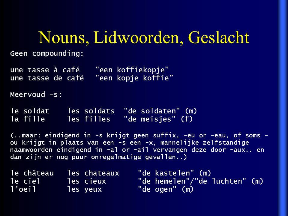 Nouns, Lidwoorden, Geslacht Geen compounding: une tasse à café
