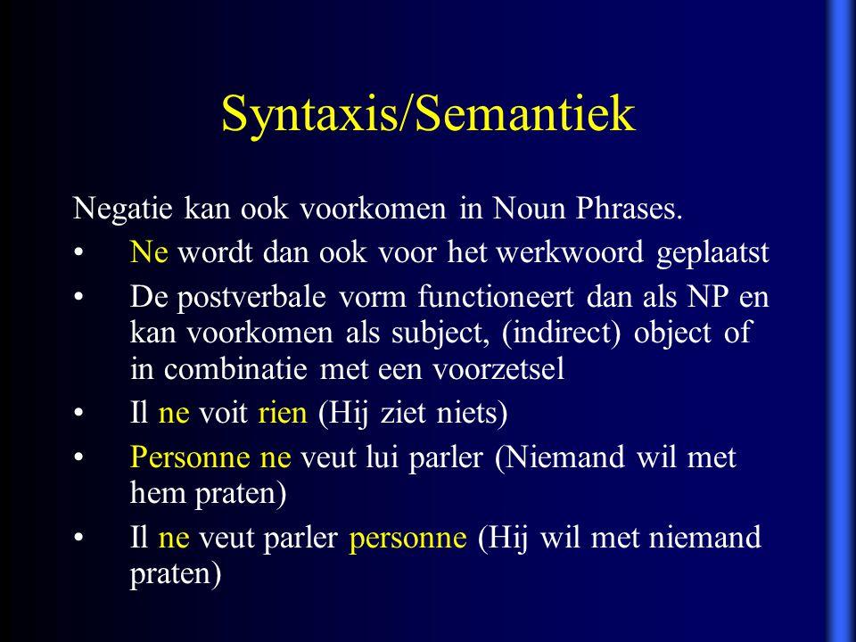Negatie kan ook voorkomen in Noun Phrases. Ne wordt dan ook voor het werkwoord geplaatst De postverbale vorm functioneert dan als NP en kan voorkomen