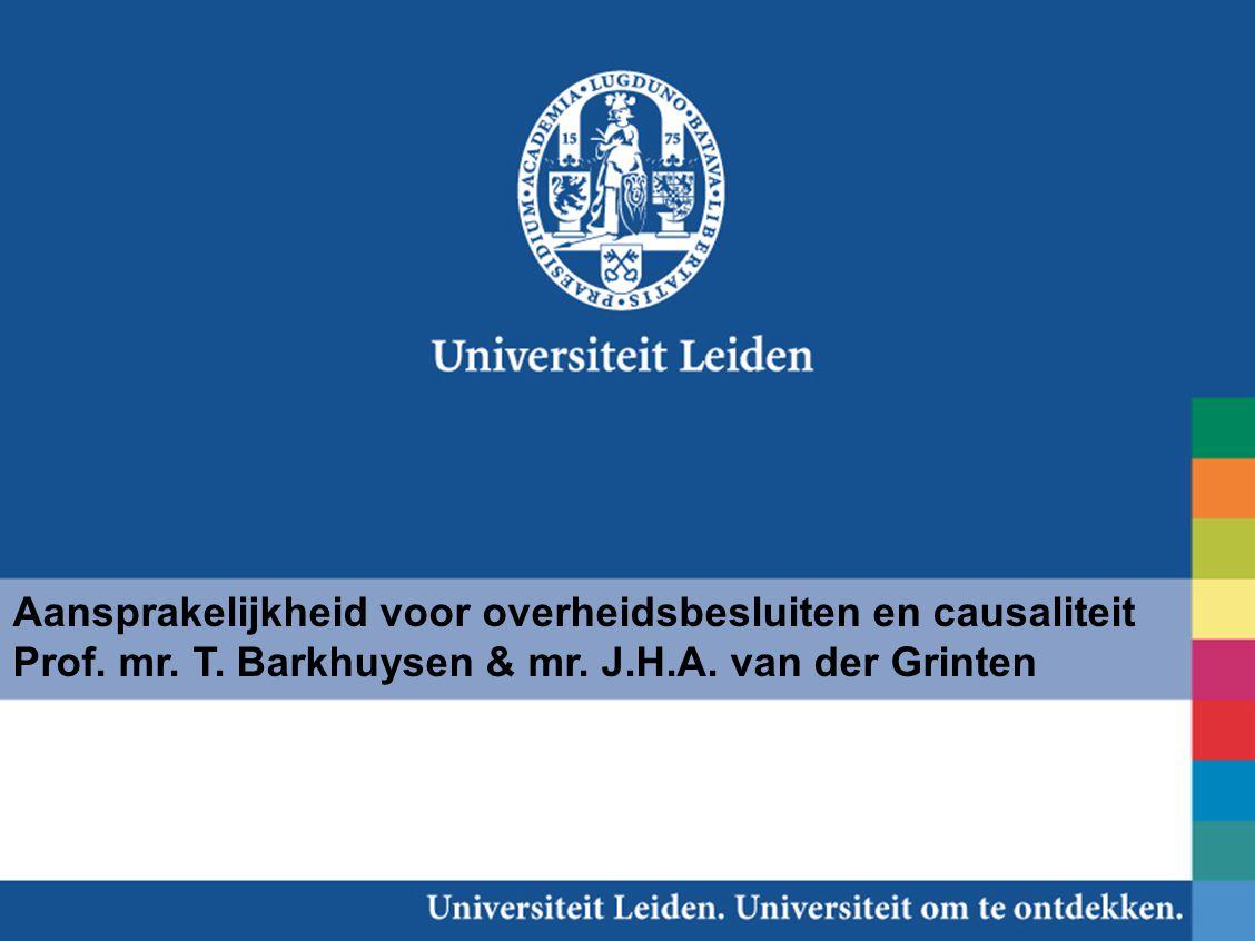 1 Aansprakelijkheid voor overheidsbesluiten en causaliteit Prof. mr. T. Barkhuysen & mr. J.H.A. van der Grinten