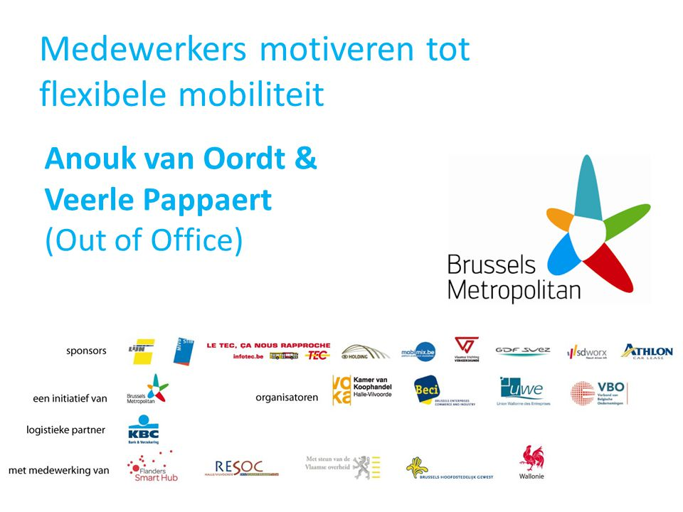 Medewerkers motiveren tot flexibele mobiliteit Anouk van Oordt & Veerle Pappaert (Out of Office)