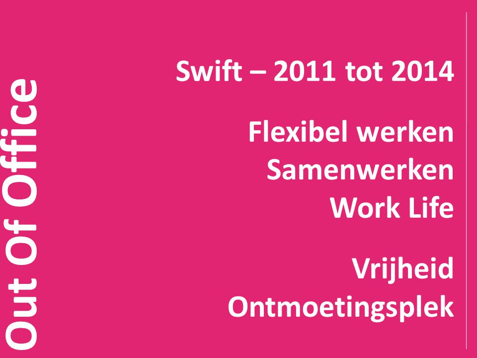 Out Of Office Founding partner NWOW coalitie www.slim-werken.be www.mieux-travailler.be