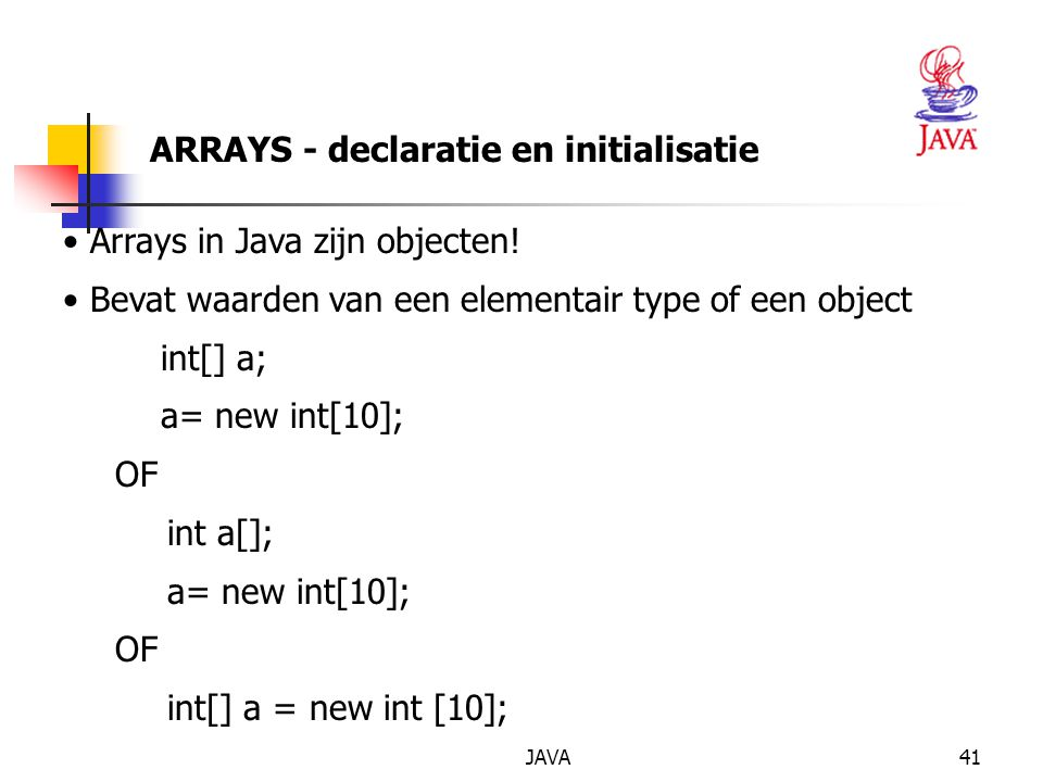 JAVA42 Een rij van objecten van de klasse Punt: Punt [] r; r = new Punt[10]; // r is een referentie naar een rij van 10 referenties, die = null for (int i = 0;i < 10;i++) r[i] = new Punt(i+1,i+2); ARRAYS - declaratie en initialisatie