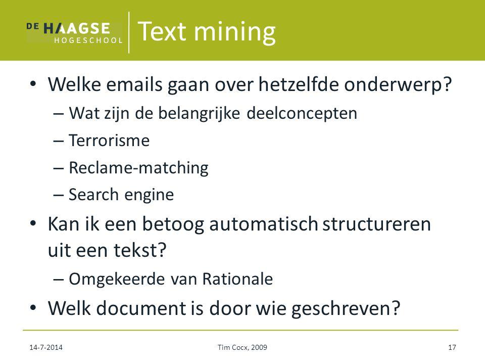 Text mining Welke emails gaan over hetzelfde onderwerp? – Wat zijn de belangrijke deelconcepten – Terrorisme – Reclame-matching – Search engine Kan ik