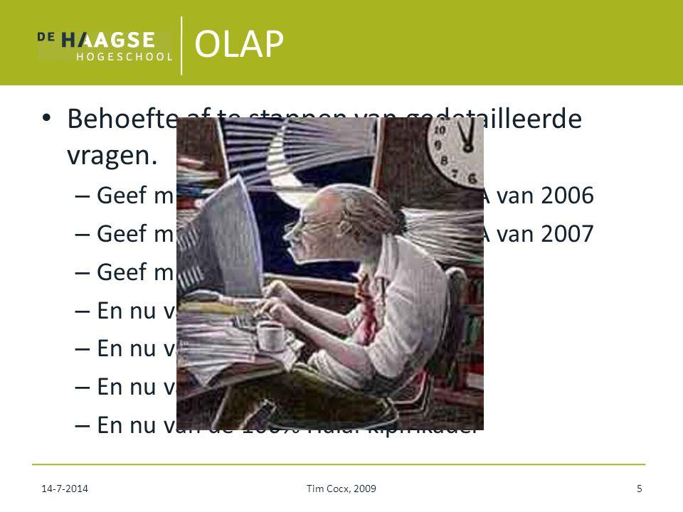 7/14/2014Tim Cocx, tcocx@liacs.nl26 Landelijke HKS Database met de alle strafbladen van Nederland Ongeveer 1.000.000 plegers.