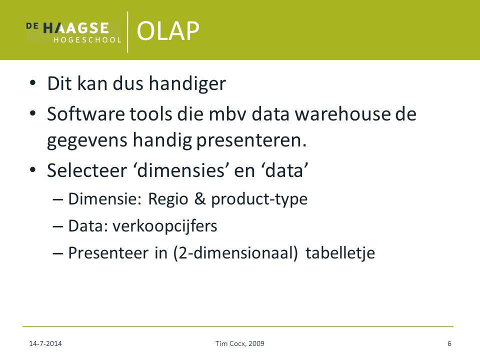 OLAP Dus: OLAP is heel handig om veel informatie snel overzichtelijk te krijgen.