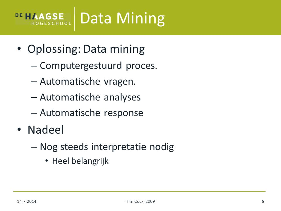 Data Mining Oplossing: Data mining – Computergestuurd proces.
