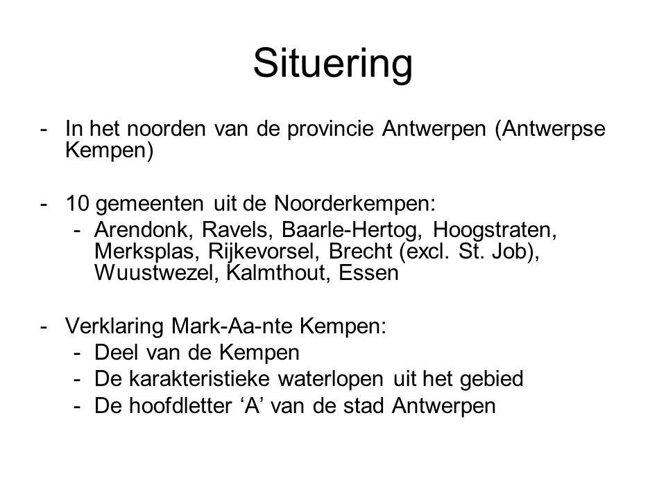 Situering -In het noorden van de provincie Antwerpen (Antwerpse Kempen) -10 gemeenten uit de Noorderkempen: -Arendonk, Ravels, Baarle-Hertog, Hoogstraten, Merksplas, Rijkevorsel, Brecht (excl.