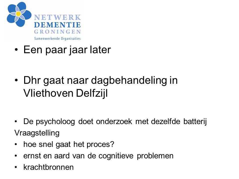 Een paar jaar later Dhr gaat naar dagbehandeling in Vliethoven Delfzijl De psycholoog doet onderzoek met dezelfde batterij Vraagstelling hoe snel gaat