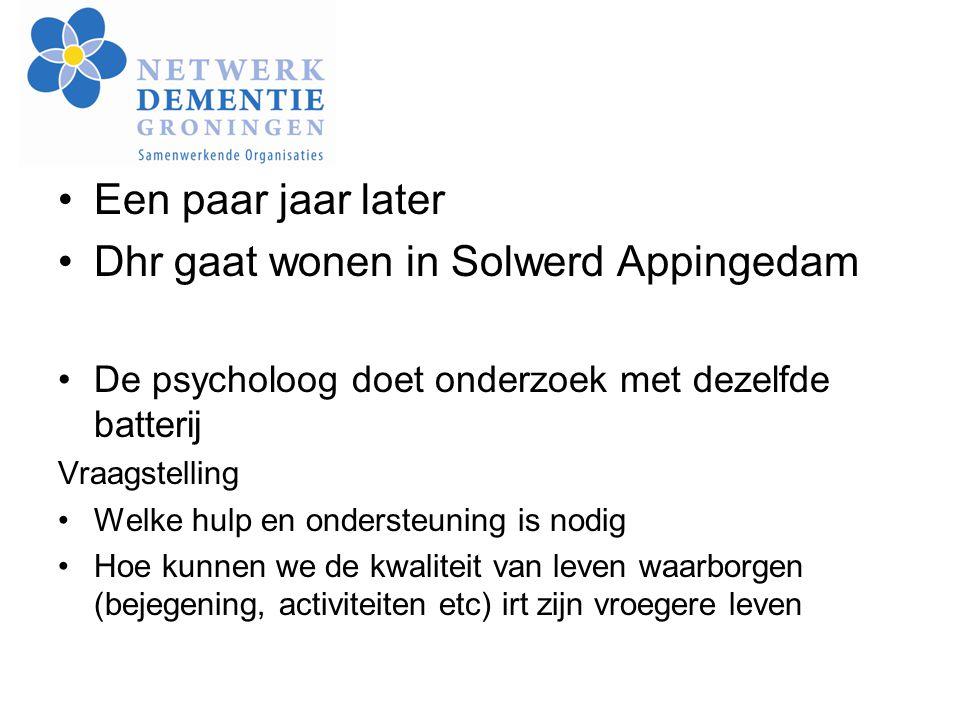 Een paar jaar later Dhr gaat wonen in Solwerd Appingedam De psycholoog doet onderzoek met dezelfde batterij Vraagstelling Welke hulp en ondersteuning