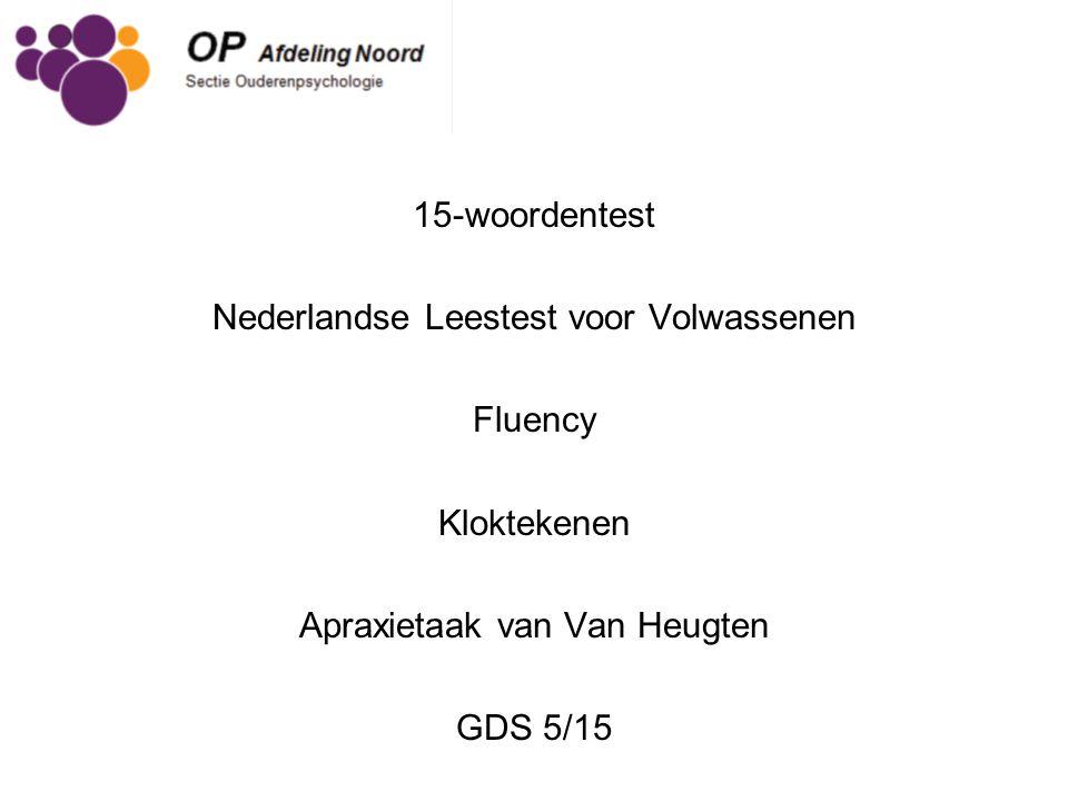 15-woordentest Nederlandse Leestest voor Volwassenen Fluency Kloktekenen Apraxietaak van Van Heugten GDS 5/15