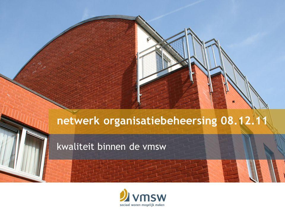 netwerk organisatiebeheersing 08.12.11 kwaliteit binnen de vmsw