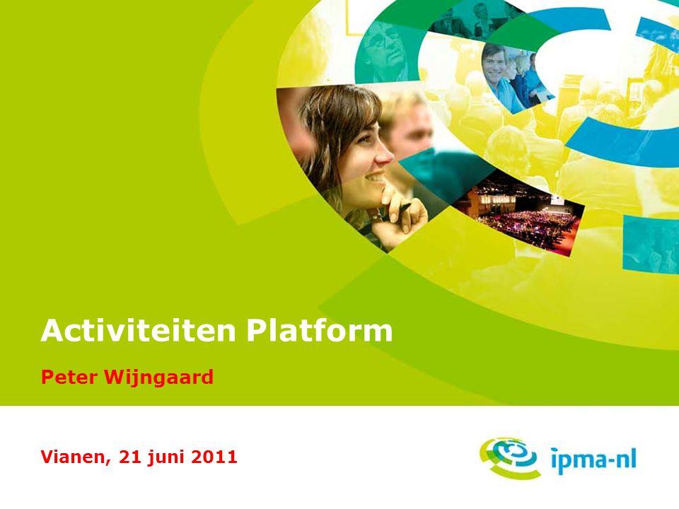 1 Activiteiten Platform Peter Wijngaard Vianen, 21 juni 2011